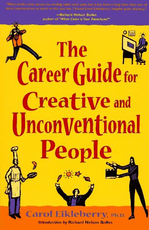 Career Guide for Creative and Unconventional People 9780898157574
