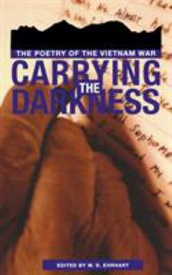 Carrying the Darkness: The Poetry of the Vietnam War 9780896721883