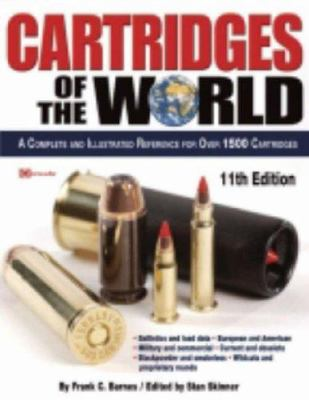 Cartridges of the World: A Complete and Illustrated Reference for Over 1500 Cartridges 9780896892972
