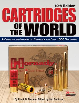 Cartridges of the World: A Complete and Illustrated Reference for Over 1500 Cartridges 9780896899360