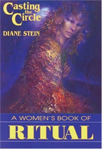 Casting the Circle: A Woman's Book of Ritual 9780895944115