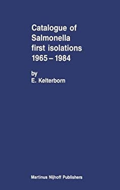 Catalogue of Salmonella First Isolations 1965 1984 9780898388329