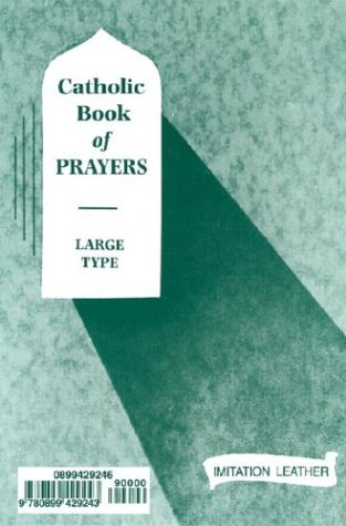 Catholic Book of Prayers: Popular Catholic Prayers Arranged for Everyday Use 9780899429243
