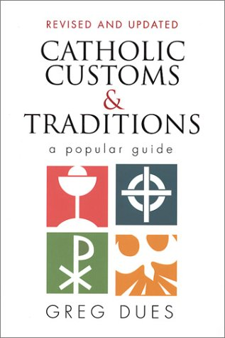 Catholic Customs & Traditions: A Popular Guide 9780896225152