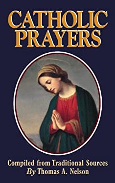 Catholic Prayers: From Traditional Sources