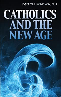 Catholics and the New Age 9780892837564