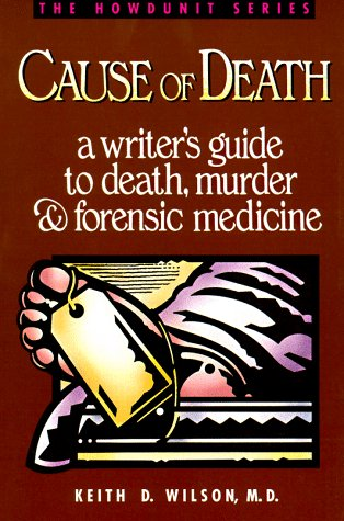 Cause of Death: A Writer's Guide to Death, Murder, and Forensic Medicine 9780898795240