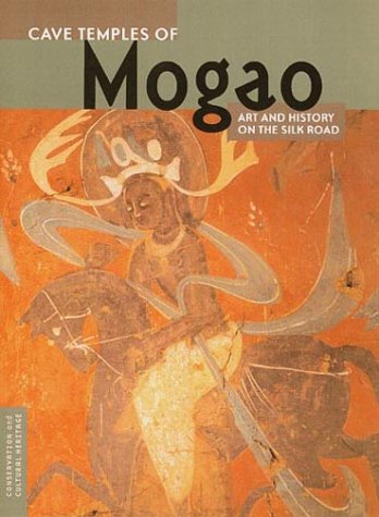 Cave Temples of Mogao: Art and History on the Silk Road 9780892365852