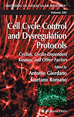Cell Cycle Control and Dysregulation Protocols 9780896039490