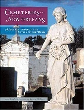 Cemeteries of New Orleans: A Journey Through the Cities of the Dead 9780896586659