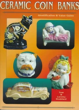 Ceramic Coin Banks: Identification & Value Guide 9780891457602