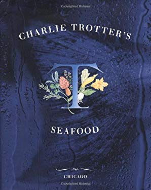 Charlie Trotter's Seafood 9780898158984
