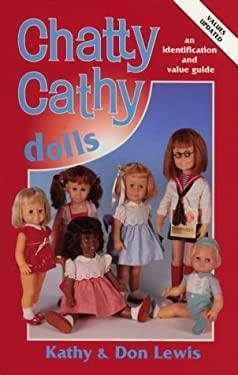 Chatty Cathy Dolls: An Identification and Value Guide 9780891455790