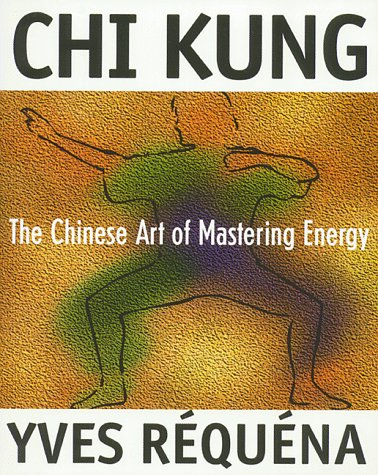 Chi Kung: The Chinese Art of Mastering Energy 9780892816392