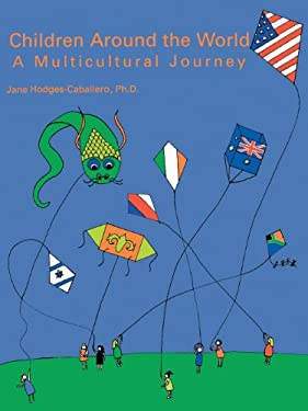 Children Around the World: A Multicultural Journey 9780893340339