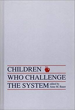 Children Who Challege the System 9780893917180