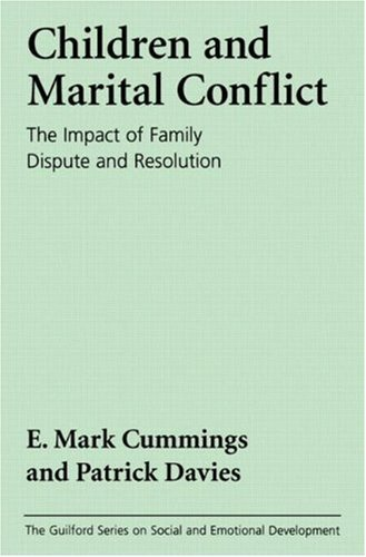 Children and Marital Conflict: The Impact of Family Dispute & Resolution 9780898623031