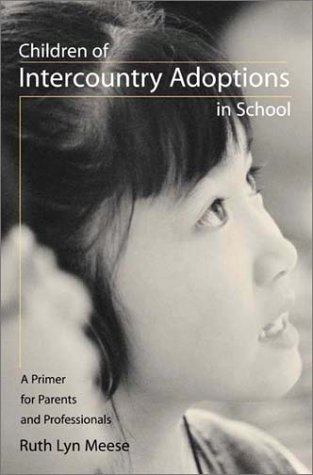 Children of Intercountry Adoptions in School: A Primer for Parents and Professionals 9780897898416