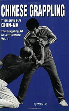 Chinese Grappling: Chin-Na, Vol.1 9780897500760