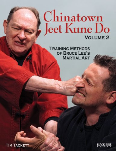 Chinatown Jeet Kune Do, Volume 2: Training Methods of Bruce Lee's Martial Art Tim Tackett