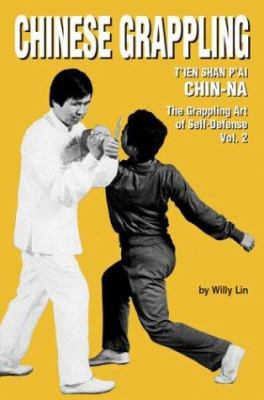 Chinese Grappling, Volume 2: The Grappling Art of Self-Defense 9780897500951