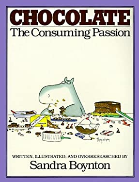 Chocolate: The Consuming Passion 9780894801990