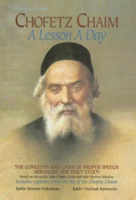 Chofetz Chaim: A Lesson a Day: The Concepts and Laws of Proper Speech Arranged for Daily Study 9780899063218