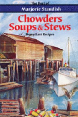 Chowders, Soups, and Stews 9780892724246