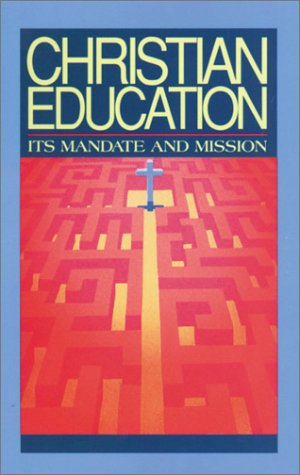 Christian Education: Its Mandate and Mission 9780890846391