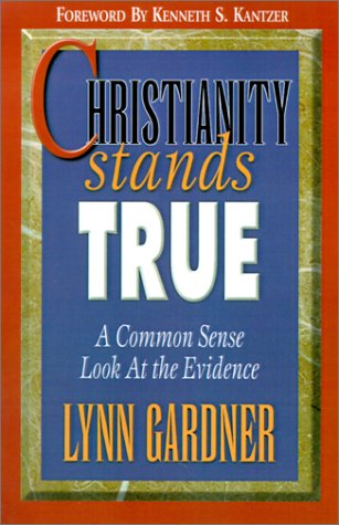 Christianity Stands True: A Common Sense Look at the Evidence 9780899006772