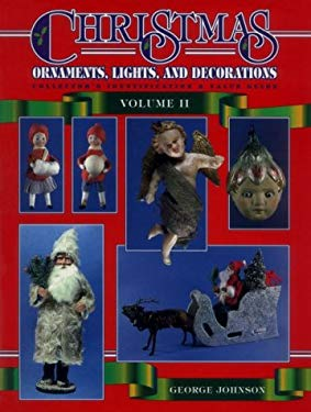 Christmas Ornaments, Lights, and Decorations: Collector's Identification and Value Guide 9780891457459