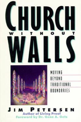 Church Without Walls: Moving Beyond Traditional Boundaries 9780891096634