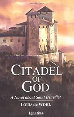 Citadel of God: A Novel about Saint Benedict 9780898704044