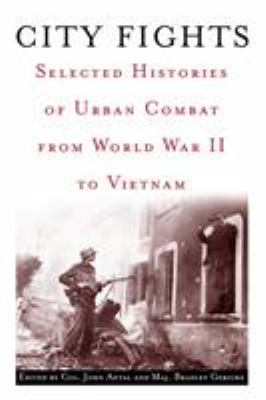 City Fights: Selected Histories of Urban Combat from World War II to Vietnam 9780891417811