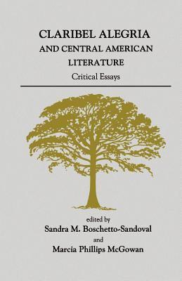 Claribel Alegria and Central American Literature: Critical Essays 9780896801790