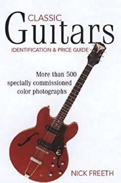 Classic Guitars: Identification and Price Guide 9780896895294
