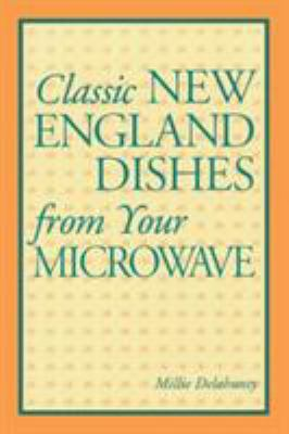 Classic New England Dishes from Your Microwave 9780892722808