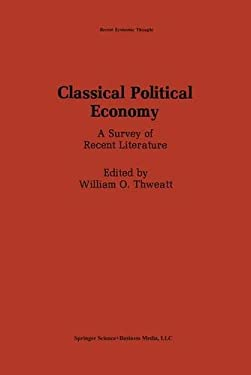 Classical Political Economy: A Survey of Recent Literature 9780898382297