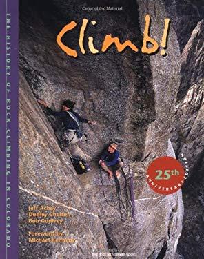Climb!: The History of Rock Climbing in Colorado 9780898868111