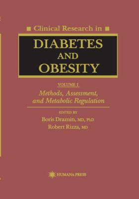Clinical Research in Diabetes and Obesity, Volume 1: Methods, Assessment, and Metabolic Regulation 9780896033504
