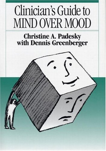 Clinician's Guide to Mind Over Mood 9780898628210