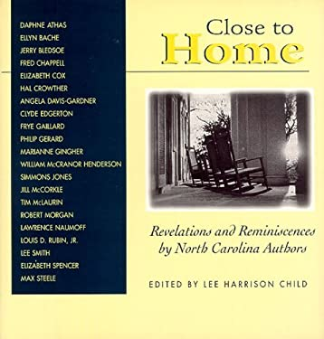Close to Home: Revelations and Reminiscences by North Carolina Authors 9780895871541