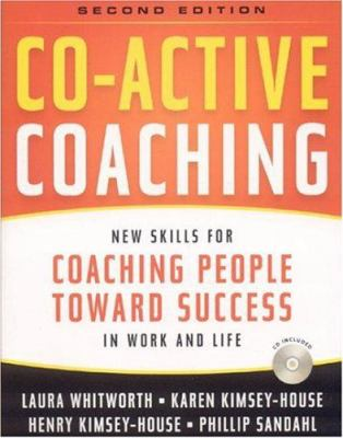 Co-Active Coaching: New Skills for Coaching People Toward Success in Work and Life [With CDROM] 9780891061984