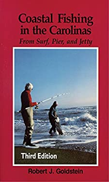 Coastal Fishing in the Carolinas: From Surf, Pier, & Jetty 9780895871954