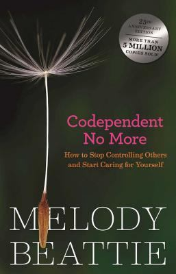 Codependent No More: How to Stop Controlling Others and Start Caring for Yourself 9780894864025
