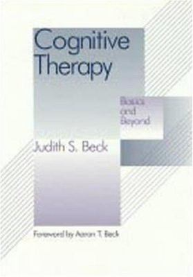 Cognitive Therapy: Basics and Beyond 9780898628470