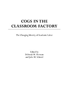 Cogs in the Classroom Factory: The Changing Identity of Academic Labor