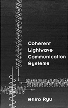 Coherent LightWave Communication Systems 9780890066126
