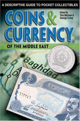 Coins & Currency of the Middle East: A Descriptive Guide to Pocket Collectibles 9780896892293