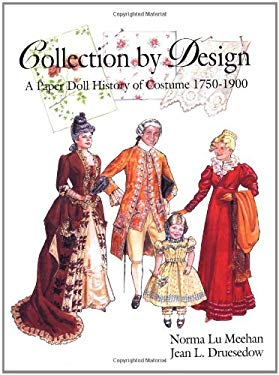 Collection by Design: A Paper Doll History of Costume 1750-1900 9780896724211